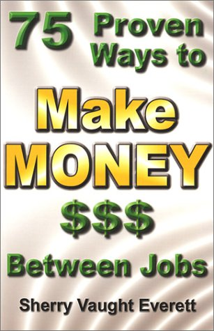 75 Proven Ways to Make Money Between Jobs