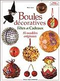 echange, troc Marie Julien - Boules décoratives : Fêtes et cadeaux, 85 modèles originaux