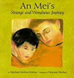 img - for An Mei's Strange and Wondrous Journey book / textbook / text book
