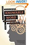 Knowable Word: Helping Ordinary People Learn to Study the Bible