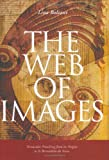 The Web of Images: Vernacular Preaching from Its Origins to Saint Bernardino Da Siena (Histories of Vision)