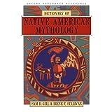 Dictionary of Native American Mythologypar Sam D. Gill