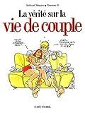 echange, troc Meunier - La Vérité sur la vie de couple