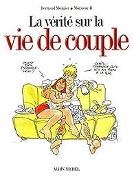 La  vérité sur la vie de couple