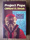 Project Pope (0283988037) by CLIFFORD D SIMAK