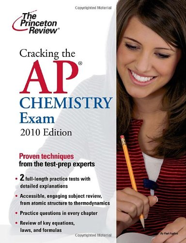 Cracking The Ap Chemistry Exam, 2010 Edition (College Test Preparation)