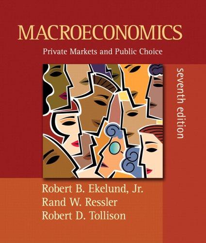 Macroeconomics: Private Markets and Public Choice plus MyEconLab (7th Edition)