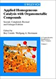 img - for Applied Homogeneous Catalysis with Organometallic Compounds: A Comprehensive Handbook in Three Volumes book / textbook / text book