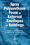 img - for By Mark T. Bomberg Spray Polyurethane Foam in External Envelopes of Buildings (1st Frist Edition) [Hardcover] book / textbook / text book