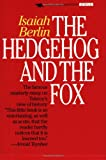 The Hedgehog and the Fox: An Essay on Tolstoy's View of History (1566630193) by Isaiah Berlin