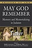 img - for May God Remember: Memory and Memorializing in Judaism-Yizkor (Prayers of Awe) book / textbook / text book