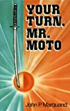 Your Turn, Mr.Moto (0285628097) by MARQUAND, John P