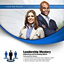 Leadership Mastery: Influencing and Persuading Others (       UNABRIDGED) by Chris Widener,  Made for Success Narrated by Chris Widener