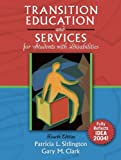 Transition education and services for students with disabilities /