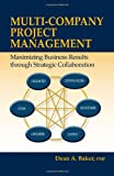 Multi-company Project Management: Maximizing Business Results through Strategic Collaboration