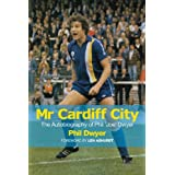 Mr Cardiff City: The Autobiography of Phil 'Joe' Dwyerby Phil Dwyer