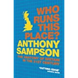 Who Runs This Place?: The Anatomy of Britain in the 21st Centuryby Anthony Sampson