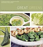 Great Greens: Fresh, Flavorful, and Innovative Recipes (0811839079) by Brennan, Georgeanne