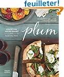 Plum: Gratifying Vegan Dishes from Se...