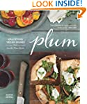 Plum: Gratifying Vegan Dishes from Se...