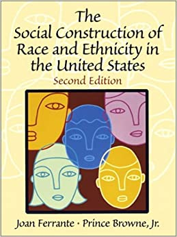 the social construction of race ethnicity in And, specifically, of social space in the construction of human categories  that  integration can be accomplished along with the conservation of ethnic and racial.