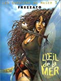 echange, troc Massimilian Frezzato - Les Gardiens du Maser, tome 3 : L'oeil de la mer