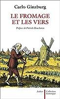 Le Fromage et les vers : L'univers d'un meunier du XVIe siècle