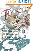 Fly Solo: The 50 Best Places On Earth For a Girl to Travel Alone