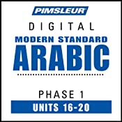 Arabic (Modern Standard) Phase 1, Unit 16-20: Learn to Speak and Understand Modern Standard Arabic with Pimsleur Language Programs | [Pimsleur]