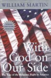 With God on Our Side: The Rise of the Religious Right in America (0553067451) by Martin, William