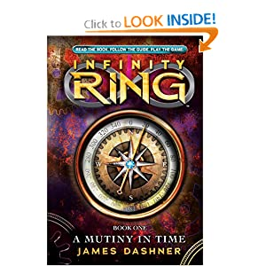 Infinity Ring Book 1: A Mutiny in Time by James Dashner