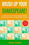 Brush Up Your Shakespeare! (Michael Macrone) (0091865271) by Macrone, Michael