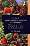 The Smart Gardener's Guide to Growing...