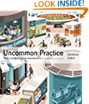 Uncommon Practice: People Who Deliver...