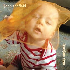 John Scofield『Uberjam Deux』