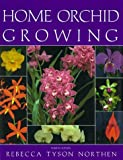 img - for By Rebecca tyson Northen Home Orchid Growing, 4th Edition (4 Rev Sub) [Hardcover] book / textbook / text book