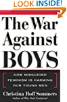 The War Against Boys: How Misguided F...