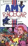 Amy Racecar Volume 1 (0972714510) by Lapham, David