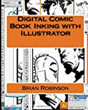 Brian Robinson Digital Comic Book Inking with Illustrator