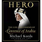 Hero: The Life and Legend of Lawrence of Arabia | [Michael Korda]
