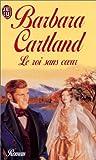 echange, troc Barbara Cartland - Le roi sans coeur