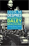 img - for Challenging the Daley Machine: A Chicago Alderman's Memoir book / textbook / text book