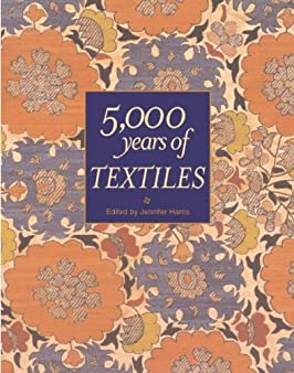 5,000 Years of Textiles (Five Thousand Years of Textiles)