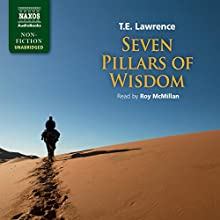 Seven Pillars of Wisdom Audiobook by T. E. Lawrence Narrated by Roy McMillan