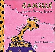 Camille tourne, tourne, tourne par Jacques Duquennoy