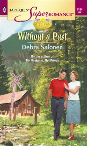 Without a Past: Those Sullivan Sisters (Harlequin Superromance No. 1104), Debra Salonen