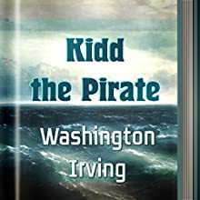 Kidd the Pirate (       UNABRIDGED) by Washington Irving Narrated by Anastasia Bertollo