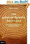 Die geheime Sprache der B�ume: Und wi...