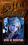 Here Be Monsters (Buffy the Vampire Slayer (Pocket Hardcover Numbered)) (0613278763) by Dokey, Cameron