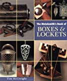 The Metalsmith's Book of Boxes & Lockets (Jewelry Crafts) (0965824896) by McCreight, Tim